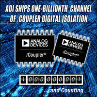 Analog Devices Achieves Major Milestone by Shipping 1 Billionth Channel of iCoupler Digital Isolation