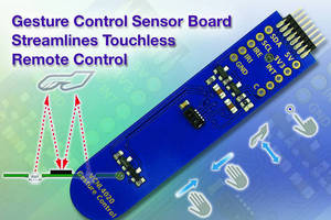 Gesture Sensor Board streamlines touchless remote control.