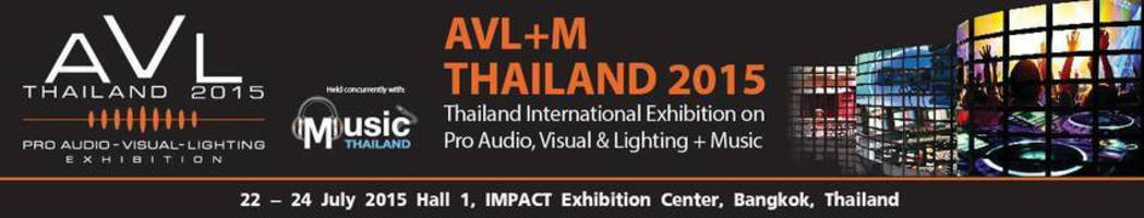 AVL+M Thailand 2015 - Your Gateway to Thailand and Indochina Professional Audio, Visual, Lighting and Entertainment Market