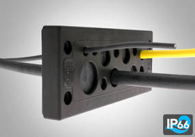 Cable Entry System accelerates insertion and sealing.
