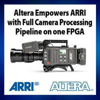 Hollywood's Top-selling Camera Maker ARRI Chooses Altera for AMIRA Documentary Camera