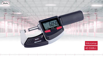 New Micromar 40EWRi-L Digital Micrometers Come with Integrated Wireless System