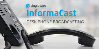 New Phone Broadcasting for InformaCast Fusion from Singlewire Software Allows for Integration with Non-Cisco Phones