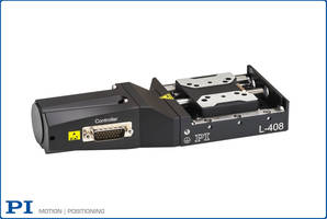 New L-408 Linear Motorized Translation Stages from Physik Instrumente Come with Anti-Crossed Roller Bearings