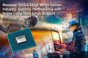 New RZ/G2 64-Bit MPUs Designed to Meet Needs of Developers Using Embedded Controllers in Industrial Automation and Building Automation Applications