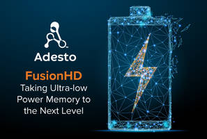 Adesto Introduces FusionHD Non-Volatile Memories with Suite of Intelligent Supervisory Functions