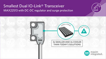 Maxim Presents MAX22513 IO-Link Transceiver with Reverse-Voltage and Short-Circuit Protected IO Pins