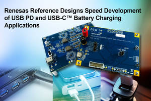 Renesas Electronics Simplifies Development of USB PD and USB-C™ Battery Charging Applications with New Reference Designs