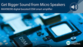 New MAX98390 Smart Amplifier Delivers up to 2.5x Loudness