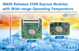 New COM Express Modules Features Operating Temperature Range of -40 to +85 degree C