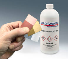 New Presto Bright Dip from Birchwood Technologies Minimizes Metal Removal or Loss