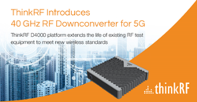 New D4000 RF Down Converter Allow Engineers to Analyze 5G Wireless Standard