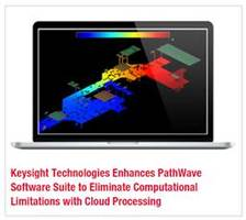 Keysight Technologies Enhances PathWave Software Suite to Eliminate Computational Limitations with Cloud Processing