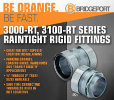 Bridgeport's Raintight, Threadless, Rigid Fittings are Ideal for Wet Exposed Locations