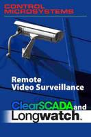 Control Microsystems Announces Remote Video Surveillance Capabilities in ClearSCADA Host Platform