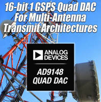 High-Speed Quad DAC enhances wireless base stations.
