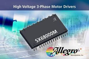 Three-Phase Motor Drivers withstand voltages up to 500 V.