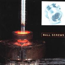 Ballscrews do not utilize easily damaged parts.