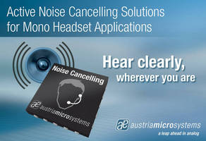 austriamicrosystems' Active Noise Cancelling Solution Drives Trend for Better Communication and Greater Peace of Mind