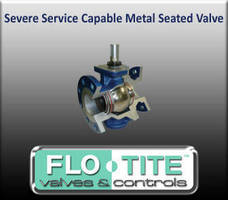 Metal-Seated Ball Valves Solves Problems Associated with Soft-Seated Valves