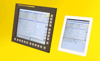 Fanuc Introduces New Option Allowing Series 30i/31i/32i-Model B CNCS to Be Monitored Remotely Using Tablet-Type Devices